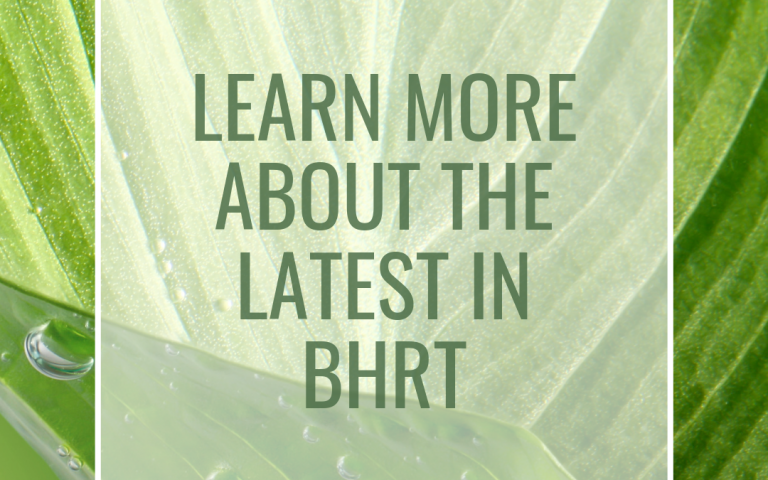 Learn more about the latest in BHRT